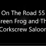 BTS On The Road 55: The Green Frog and Corkscrew Saloon