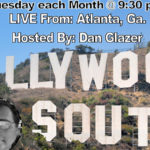 """Hollywood South"" Hosted and Directed by Dan Glazer"