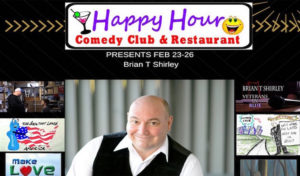 Brian T Shirley Appearing at Happy Hour Comedy Club