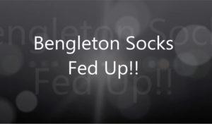 Bengleton Socks: Fed Up