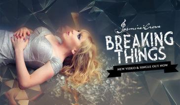 """Jasmine Crowe: """"Breaking Things"""""""